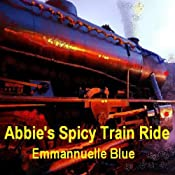 Abbie's Spicy Train Ride | [Emmannuelle Blue]