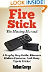 Fire Stick: The Missing Manual - A St...