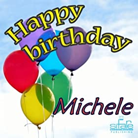 Amazon.com: Happy Birthday to You (Birthday Michele): Michael