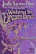 Waking in Dreamland by Jody Lynn Nye cover image