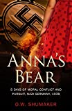 img - for Anna's Bear: 5 Days of Moral Conflict And Pursuit, Nazi Germany, 1939 book / textbook / text book