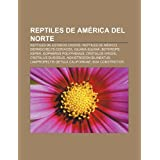 Reptiles de Am Rica del Norte: Reptiles de Estados Unidos, Reptiles de M Xico, Dermochelys Coriacea, Iguana Iguana...