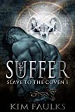 img - for Suffer (Slave to the Coven Book 1) book / textbook / text book