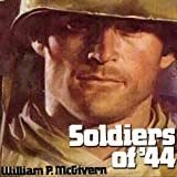 img - for Soldiers of '44 book / textbook / text book