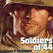 Soldiers of '44 | [William P. McGivern]