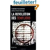 La révolution des Templiers : Une histoire perdue du XIIe siècle