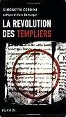 La révolution des Templiers : Une histoire perdue du XIIe siècle par Cerrini