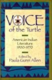 Voice of the Turtle: American Indian Literature, 1900-1970 (0345375262) by Allen, Paula Gunn