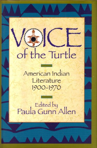 Voice of the Turtle: American Indian Literature, 1900-1970