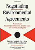 Negotiating Environmental Agreements: How To Avoid Escalating Confrontation Needless Costs And Unnecessary Litigation (1559636335) by Susskind, Lawrence