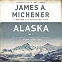 Alaska: A Novel Audiobook by James A. Michener Narrated by Larry McKeever