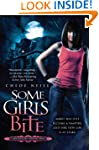Some Girls Bite: A Chicagoland Vampir...
