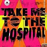 Take Me To The Hospital - The Prodigy