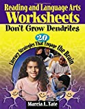 Reading and Language Arts Worksheets Don't Grow Dendrites: 20 Literacy Strategies That Engage the Brain