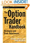 The Option Trader Handbook: Strategies and Trade Adjustments (Wiley Trading)