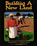 Building a New Land: African Americans in Colonial America (From African Beginnings: the African-American Story) (0060585544) by Haskins, James