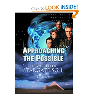 Approaching the Possible: The World of Stargate SG-1 by Jo Storm