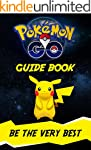 Pokemon Go: Guide Book - Be The Very...