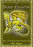 The Dragon Collector (The Dragon Stalker Bloodlines Saga Book 1)
