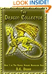 The Dragon Collector (The Dragon Stal...