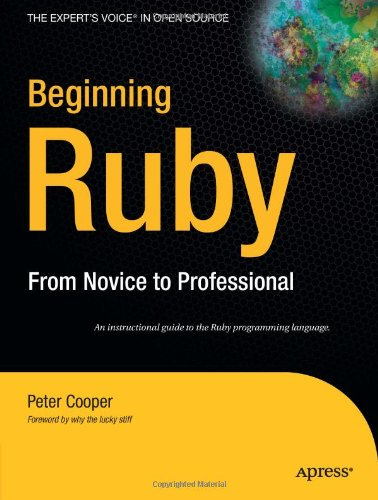 Beginning Ruby: From Novice to Professional (Expert's Voice in Open Source): Peter Cooper: 9781590597668: Books