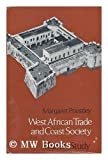 img - for West African Trade and Coast Society: A Family Study (West African History) by Priestley Margaret (1969-08-01) Hardcover book / textbook / text book