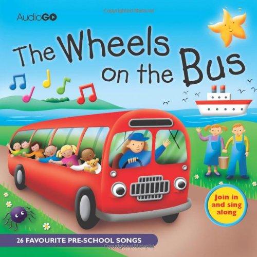 Wheels on the Bus: 25 Favorite Preschool Songs (BBC Audio Children's)