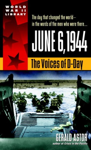 June 6, 1944: The Voices Of D-Day (World War Ii Library)