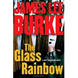The Glass Rainbow: A Dave Robicheaux Novel (Dave Robicheaux Mysteries) ~ James Lee Burke