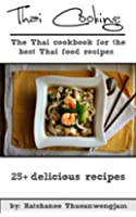 Thai Cooking: The Thai cookbook for the best Thai food recipes (thai cooking, thai food, thai food recipes, thai cookbook, thai curry, thai vegetarian ... ingredients, thai spices) (English Edition)