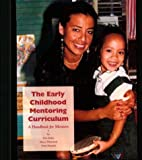 By Dan Bellm - Early Childhood Mentoring Curriculum: A Handbook for Mentors: 1st (first) Edition