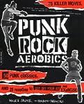 Punk Rock Aerobics: 75 Killer Moves,...