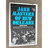 Jazz Masters of New Orleansby Martin T. Williams