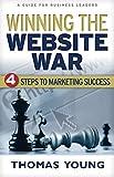 Winning the Website War: Four Steps to Marketing Success