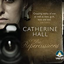 The Repercussions (       UNABRIDGED) by Catherine Hall Narrated by Avita Jay, Antonia Beamish