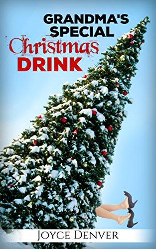 Grandma's Special Christmas Drink