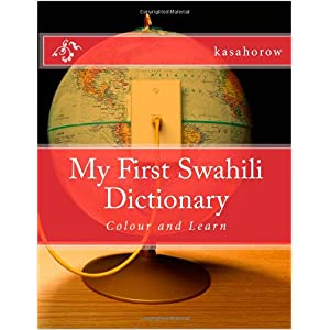 My First Swahili Dictionary: Colour and Learn