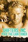 Pixie The Lion Tamer (Shifters, Inc.)