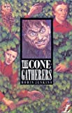 img - for The Cone-Gatherers (NEW LONGMAN LITERATURE 14-18) by Robin Jenkins (1991-02-18) book / textbook / text book