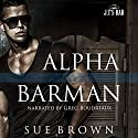 Alpha Barman: J.T's Bar, Book 1 Audiobook by Sue Brown Narrated by Greg Boudreaux