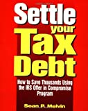 img - for Settle Your Tax Debt book / textbook / text book