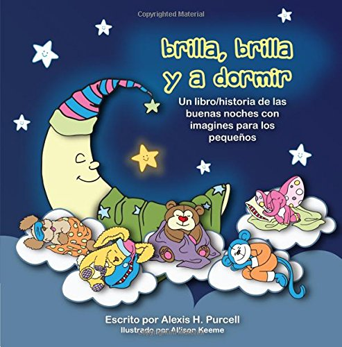 Brilla, Brilla, y a Dormir: Volume 1 (Nighty Night Bedtime Books Series (Spanish Version))