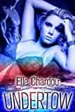 Undertow (Undertow Trilogy Book 1)