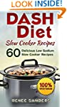 DASH Diet Slow Cooker Recipes: 60 Del...