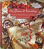 On Women &amp; Friendship: A Collection of Victorian Keepsakes and Traditions
