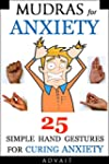 Mudras for Anxiety: 25 Simple Hand Ge...