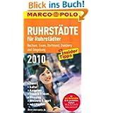 Ruhrstädte für Ruhrstädter 2010: Mit Insider Tipps. Events, Kultur, Ausgehen, Shopping, Essen & Trinken, Wellness...