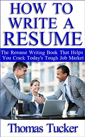 how to write a resume the resume writing book
