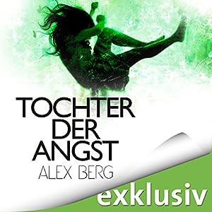 Tochter der Angst (       ungekürzt) von Alex Berg Gesprochen von: Detlef Bierstedt