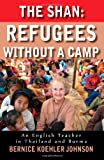 The Shan: Refugees Without A Camp - An English Teacher in Thailand and Burma